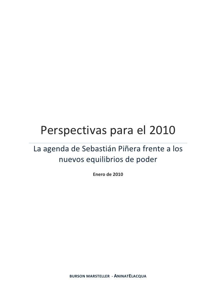 Perspectivas para el 2010 La agenda de Sebastián Piñera frente a los        nuevos equilibrios de poder                   ...