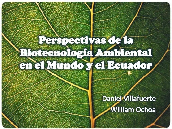 • Debido a las importantes consecuencias  de la contaminación ambiental a nivel  global, la sociedad se ha visto obligada ...
