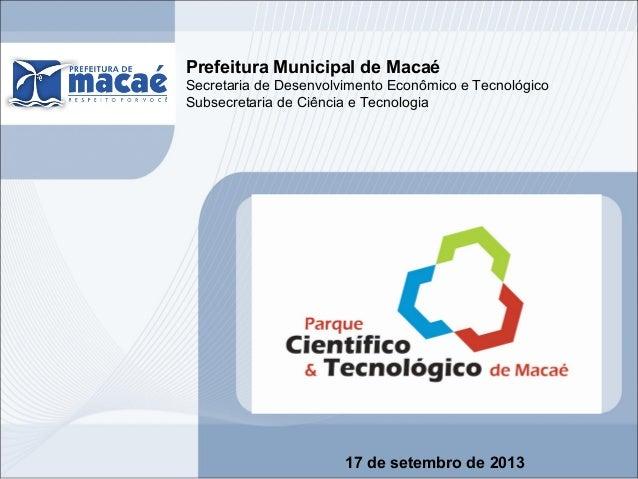 Prefeitura Municipal de Macaé Secretaria de Desenvolvimento Econômico e Tecnológico Subsecretaria de Ciência e Tecnologia ...
