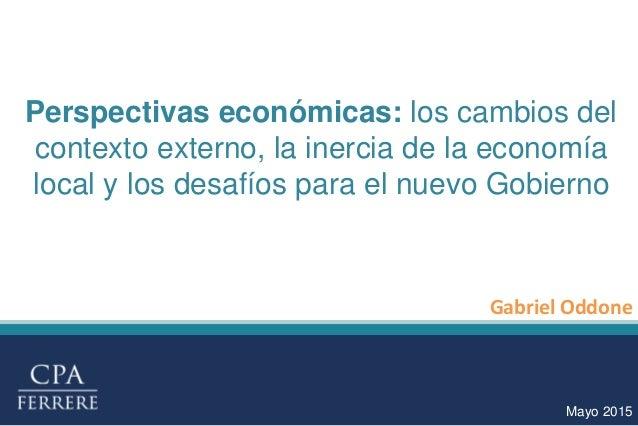 Perspectivas económicas: los cambios del contexto externo, la inercia de la economía local y los desafíos para el nuevo Go...
