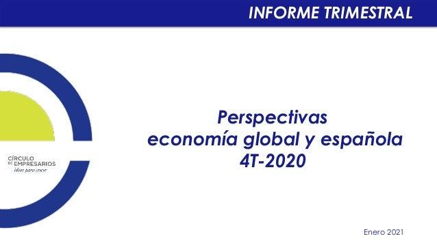 Perspectivas economía global y española 4T-2020 Enero 2021 INFORME TRIMESTRAL