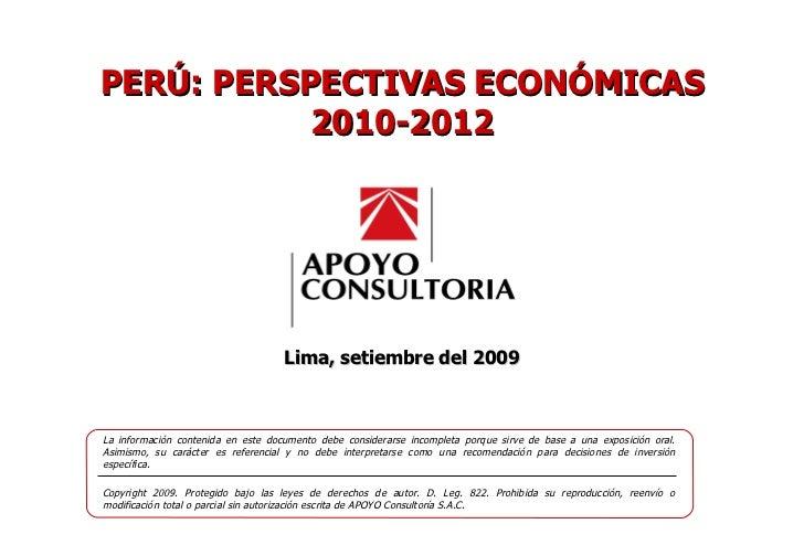 Lima, setiembre del 2009 La información contenida en este documento debe considerarse incompleta porque sirve de base a un...