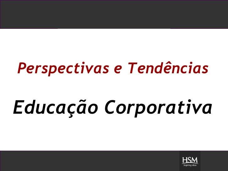Perspectivas e Tendências Educação Corporativa