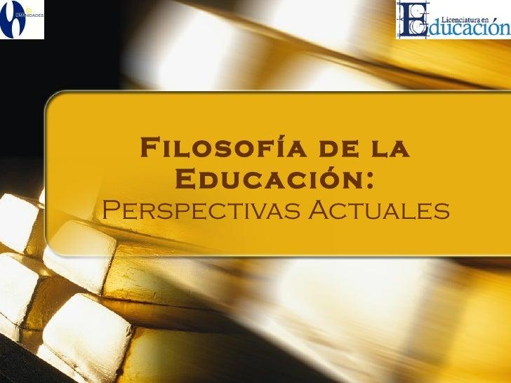 Filosofía de la Educación: Perspectivas Actuales