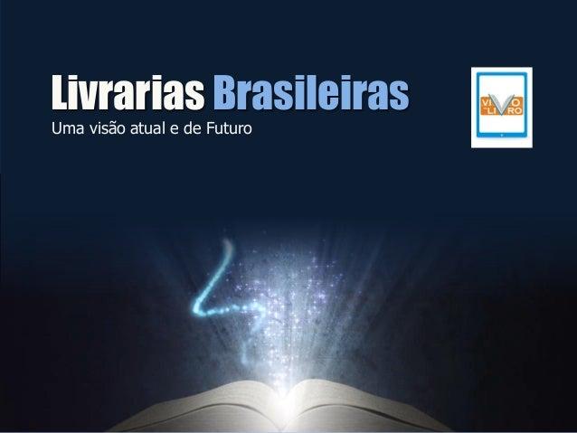 Livrarias Brasileiras Uma visão atual e de Futuro