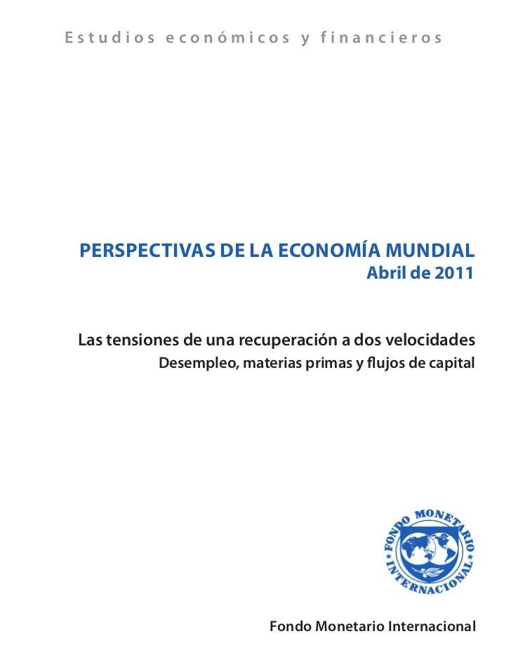 Estudios económicos y financieros PERSPECTIVAS DE LA ECONOMÍA MUNDIAL                                         Abril de 201...