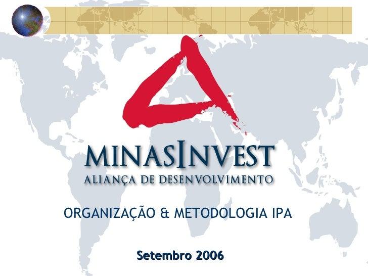 Setembro 2006 ORGANIZAÇÃO & METODOLOGIA IPA