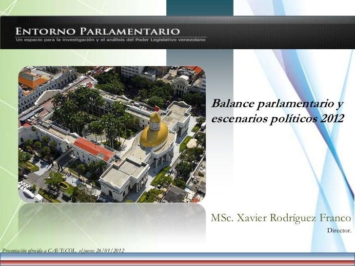 Balance parlamentario y                                                                          escenarios políticos 2012...