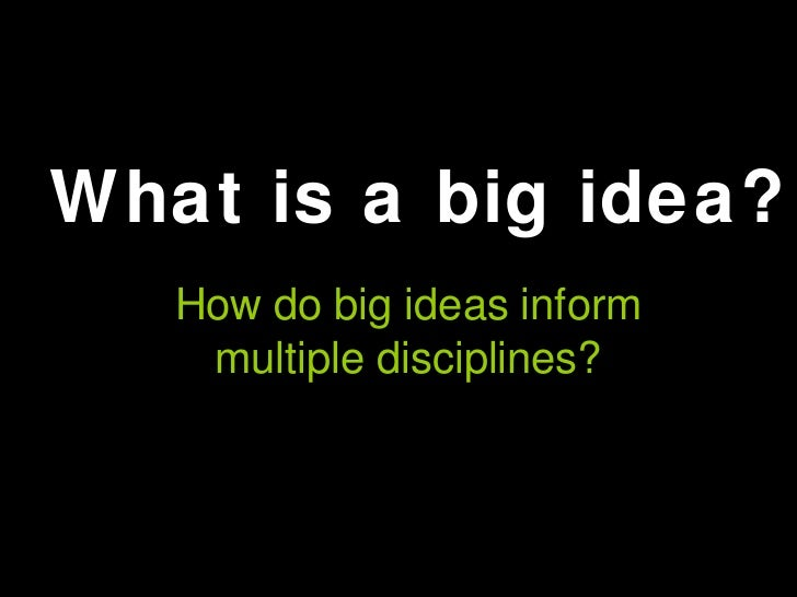 Big Ideas Slide 3