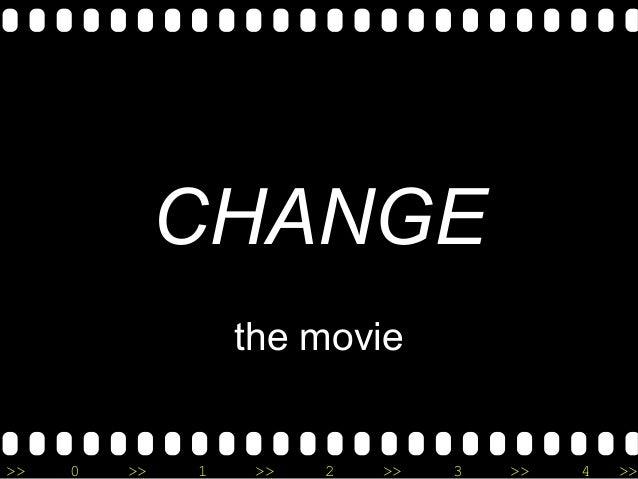 >> 0 >> 1 >> 2 >> 3 >> 4 >> CHANGE the movie
