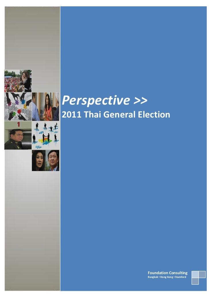 Perspective >>2011 Thai General Election                    Foundation Consulting                    Bangkok ▪ Hong Kong ▪...
