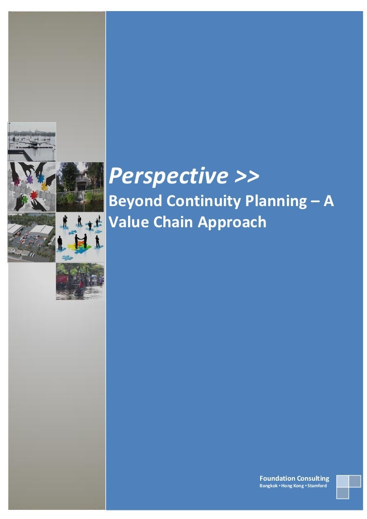 Perspective >>Beyond Continuity Planning – AValue Chain Approach                    Foundation Consulting                 ...