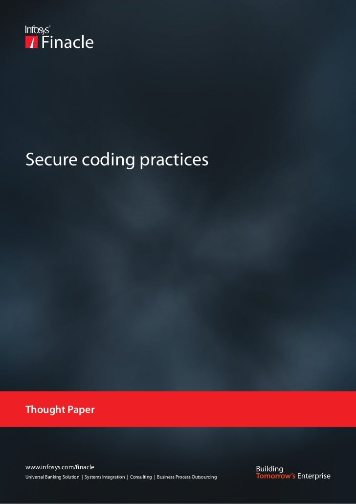 Secure coding practicesThought Paperwww.infosys.com/finacleUniversal Banking Solution | Systems Integration | Consulting |...