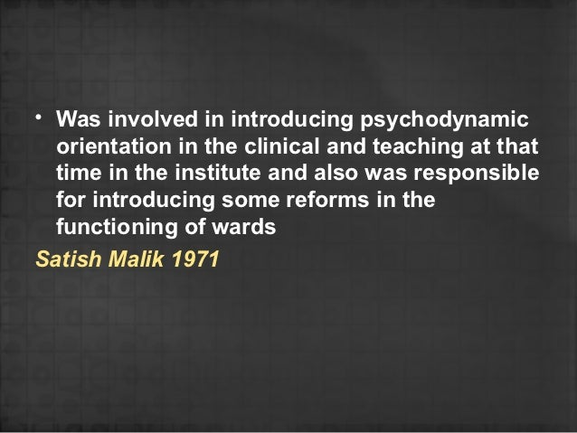 • Was involved in introducing psychodynamic  orientation in the clinical and teaching at that  time in the institute and a...