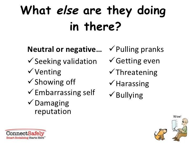 What  else  are they doing  in there? <ul><li>Neutral or negative… </li></ul><ul><li>Seeking validation </li></ul><ul><li>...