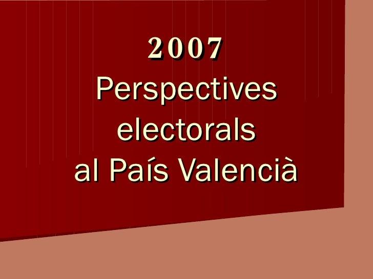 2007 Perspectives electorals al País Valencià