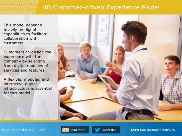 This model depends heavily on digital capabilities to facilitate collaboration with customers. Customers co-design the exp...