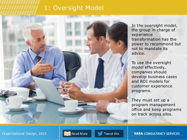 In the oversight model, the group in charge of experience transformation has the power to recommend but not to mandate its...