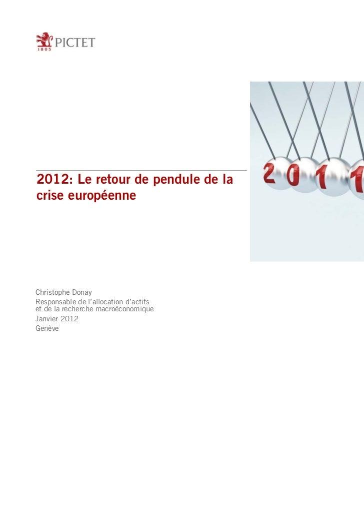 2012: Le retour de pendule de lacrise européenneChristophe DonayResponsable de l'allocation d'actifset de la recherche mac...