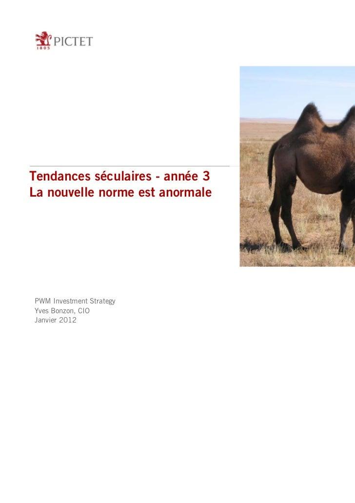 Tendances séculaires - année 3La nouvelle norme est anormalePWM Investment StrategyYves Bonzon, CIOJanvier 2012