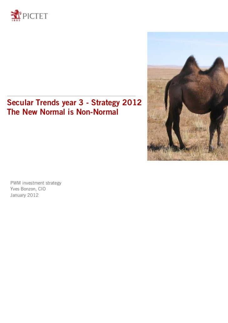 Secular Trends year 3 - Strategy 2012The New Normal is Non-NormalPWM investment strategyYves Bonzon, CIOJanuary 2012