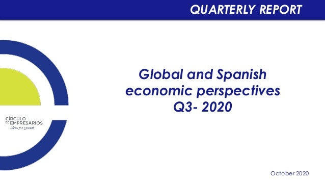Global and Spanish economic perspectives Q3- 2020 October 2020 QUARTERLY REPORT