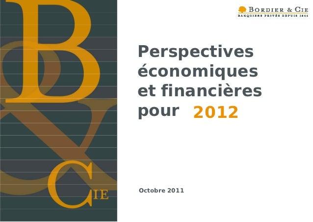 Perspectiveséconomiqueset financièrespour 2012Octobre 2011