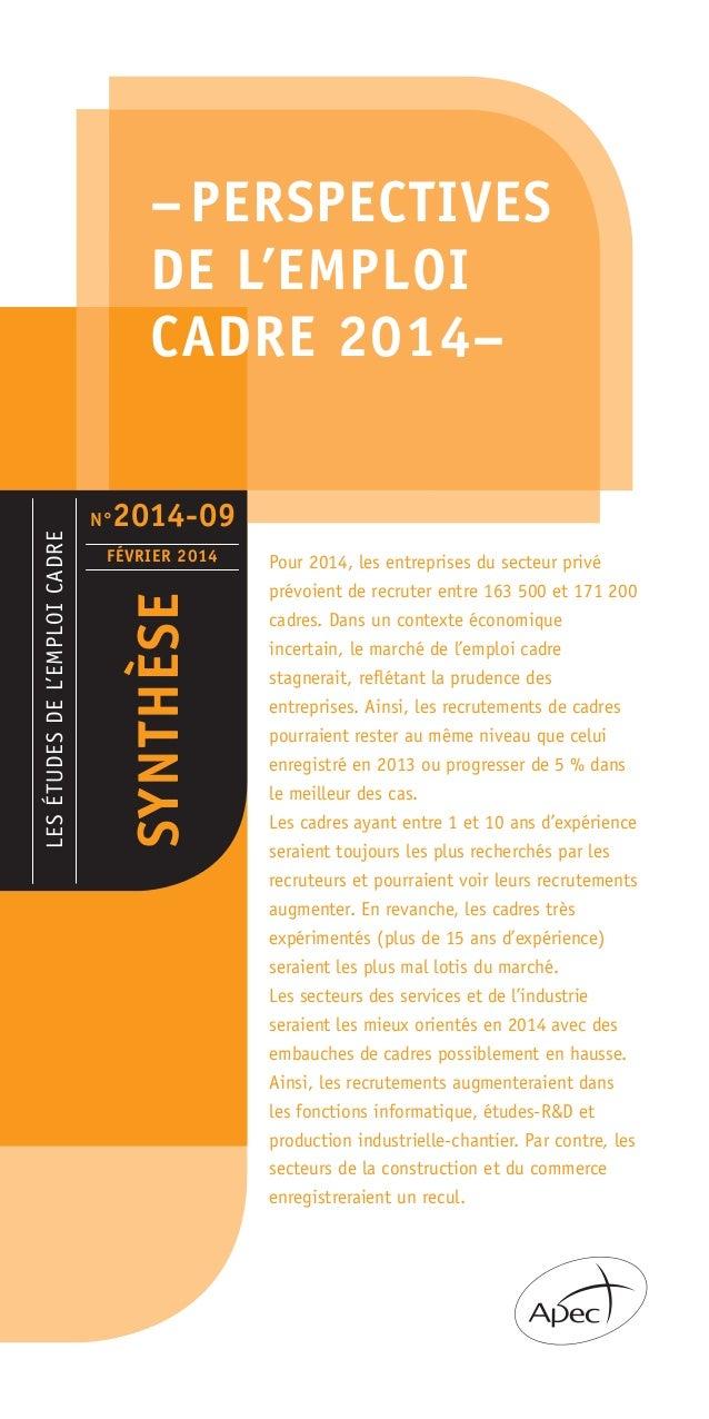 –PERSPECTIVES DE L'EMPLOI CADRE 2014– LESÉTUDESDEL'EMPLOICADRE SYNTHÈSE FÉVRIER 2014 Pour 2014, les entreprises du secteur...