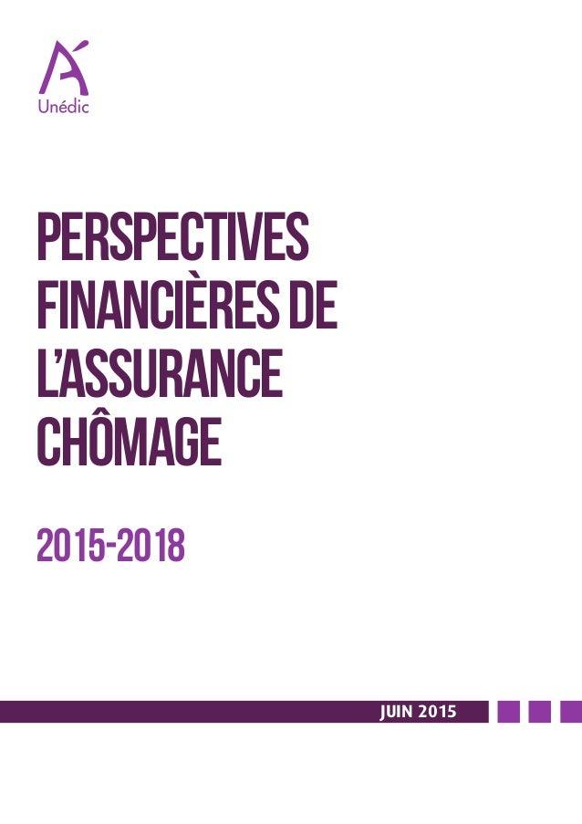 JUIN 2015 PERSPECTIVES financièreSde l'Assurance chômage 2015-2018