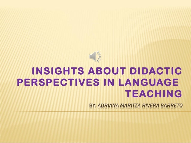 INSIGHTS ABOUT DIDACTIC PERSPECTIVES IN LANGUAGE TEACHING