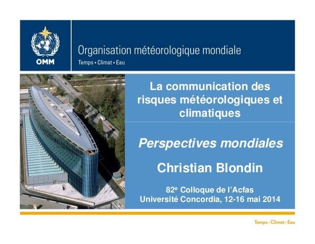 WMO  Insérer ici le titre de la  présentation  OMM; nom du département  La communication des  risques météorologiques et  ...