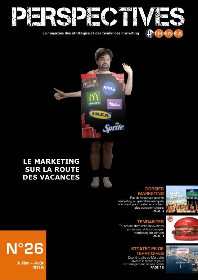 N°26 Juillet – Août 2015 Le magazine des stratégies et des tendances marketing PERSPECTIVES TENDANCES Toutes les dernières...