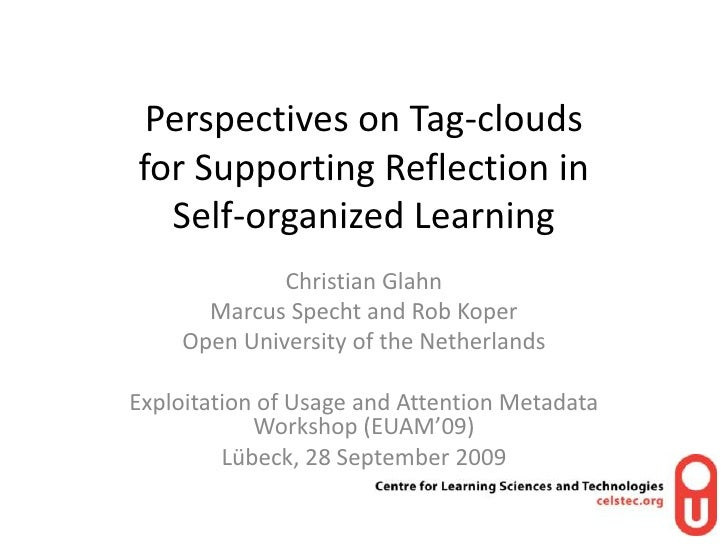 Perspectives on Tag-clouds for Supporting Reflection in Self-organized Learning<br />Christian Glahn<br />Marcus Specht an...