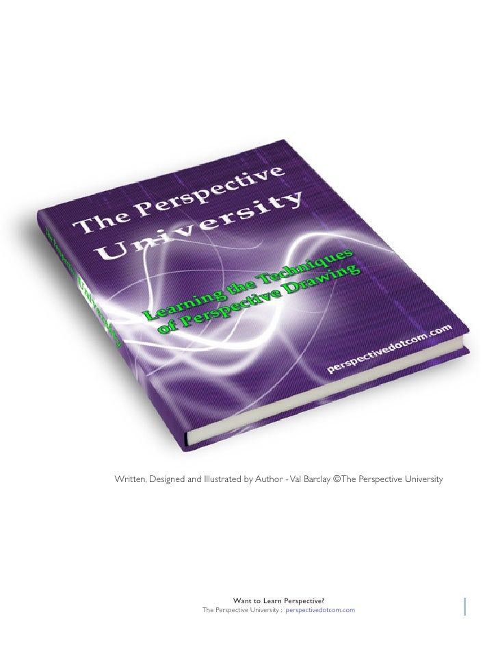 Written, Designed and Illustrated by Author - Val Barclay ©The Perspective University                                Want ...