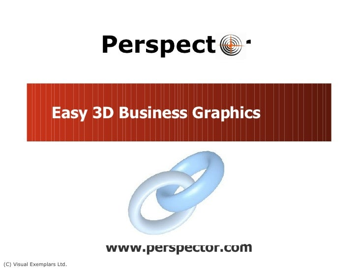 Easy 3D Business Graphics www.perspector.com