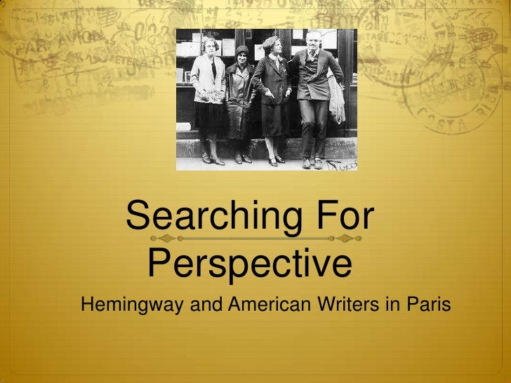 Searching For     PerspectiveHemingway and American Writers in Paris