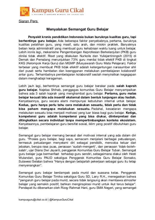 Siaran Pers Menyalakan Semangat Guru Belajar Penyakit kronis pendidikan Indonesia bukan buruknya kualitas guru, tapi berhe...