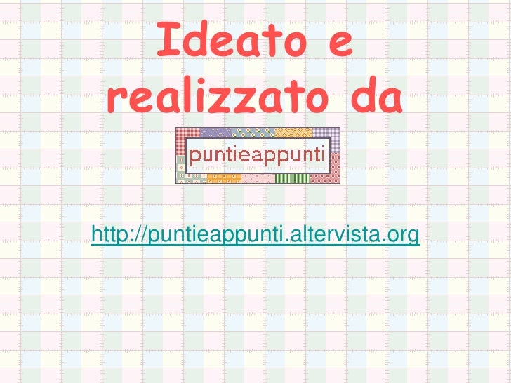 Ideato e realizzato dahttp://puntieappunti.altervista.org