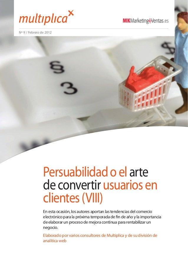 Nº 9 / Febrero de 2012                Persuabilidad o el arte                de convertir usuarios en                clien...
