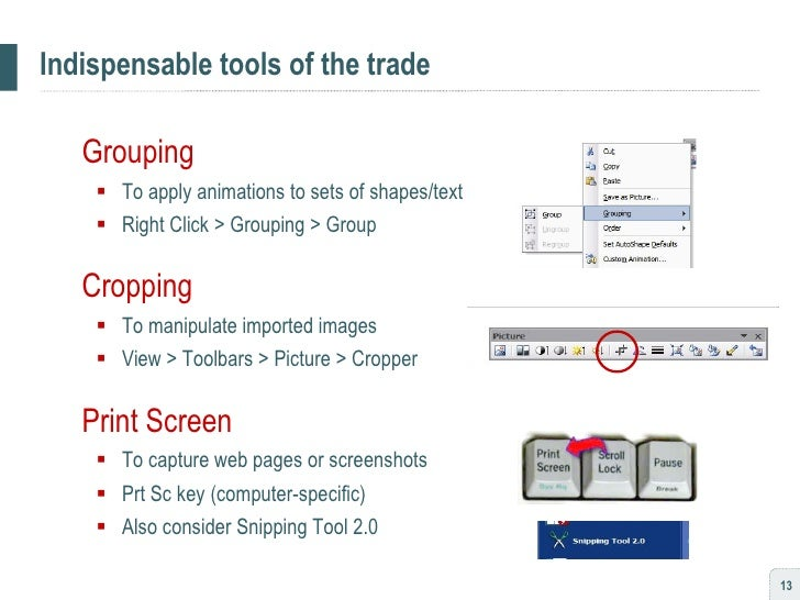 Indispensable tools of the trade <ul><li>Grouping </li></ul><ul><ul><li>To apply animations to sets of shapes/text </li></...