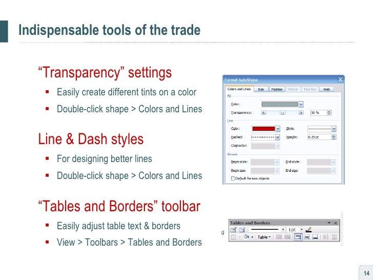 "Indispensable tools of the trade <ul><li>"" Transparency"" settings </li></ul><ul><ul><li>Easily create different tints on a..."