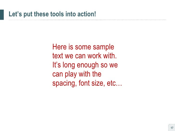 Let's put these tools into action! <ul><li>Here is some sample text we can work with.  It's long enough so we can play wit...