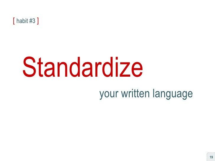 [   habit #3   ] Standardize your written language