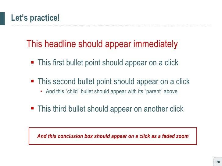 Let's practice! <ul><li>This headline should appear immediately </li></ul><ul><ul><li>This first bullet point should appea...