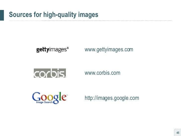 Sources for high-quality images <ul><ul><li>www.gettyimages.com </li></ul></ul><ul><ul><li>www.corbis.com </li></ul></ul><...
