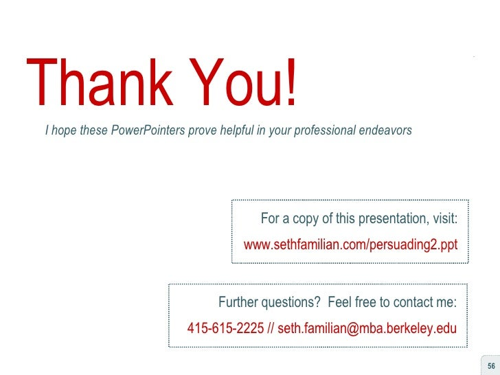 Thank You! I hope these PowerPointers prove helpful in your professional endeavors For a copy of this presentation, visit:...