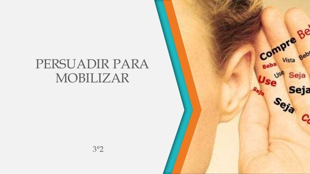 PERSUADIR PARA  MOBILIZAR  3°2