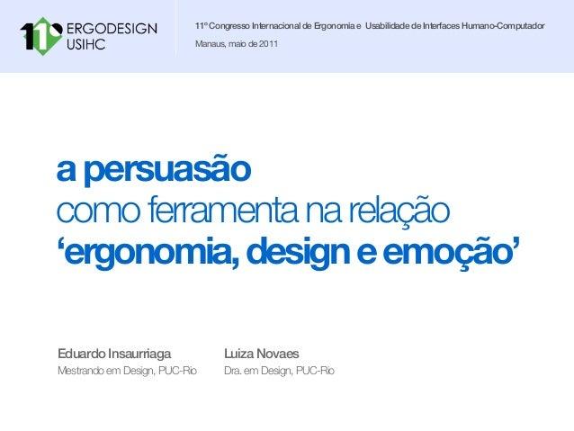 11º Congresso Internacional de Ergonomia e Usabilidade de Interfaces Humano-Computador Manaus, maio de 2011 Eduardo Insaur...