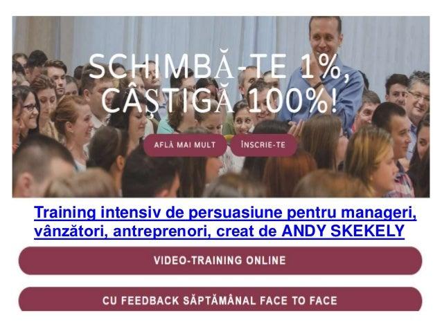 Training intensiv de persuasiune pentru manageri,  vânzători, antreprenori, creat de ANDY SKEKELY