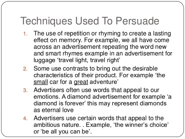 techniques to persuade in an essay Step-by-step guide to writing an essay  do you have to convince the reader to adopt a certain point of view or to take a particular action (persuasive) are you writing an essay about a book you read (literary) determining the type of essay is the first step to writing a targeted essay.